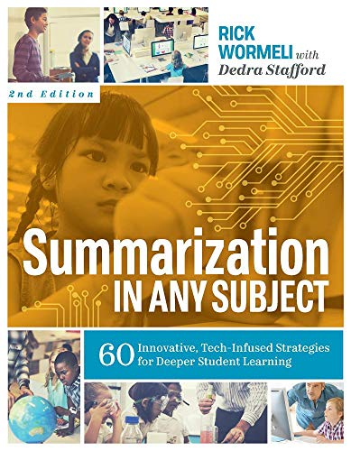 Summarization in Any Subject: 60 Innovative, Tech-Infused Strategies for Deeper Student Learning por Rick Wormeli