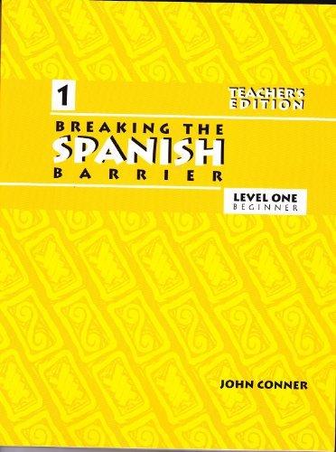 Breaking the Spanish Barrier, Level One Beginner, Teacher's Edition