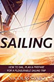 Sailing: How to Sail, Plan and Prepare for a Pleasurable Sailing TripI want you to close your eyes and think about your last sailing trip. Was it a spontaneous trip? Or was it carefully arranged? However...I want to give you the possibility to experi...