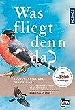 Was fliegt denn da? Das Original: Alle Vogelarten Europas sicher bestimmen - mit 1800 Zeichnungen - Peter H. Barthel