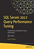 SQL Server 2017 Query Performance Tuning: Troubleshoot and Optimize Query Performance