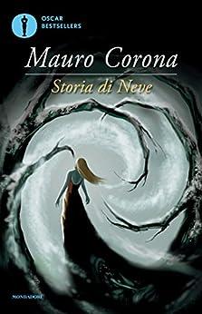 Storia di Neve (Oscar grandi bestsellers) di [Corona, Mauro]