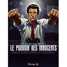 Le pouvoir des innocents cycle 2 : Car l'enfer est ici, Tome 3 : 4 milions de voix by Laurent Hirn (2015-02-12)