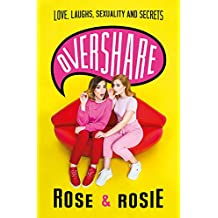 Overshare: Love, Laughs, Sexuality and Secrets