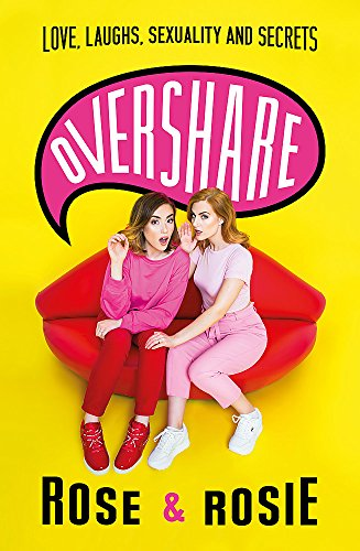 Overshare: Love, Laughs, Sexuality and Secrets por Rose Ellen Dix
