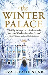 The Winter Palace (A novel of the young Catherine the Great) by Eva Stachniak (2012-11-08)