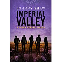 Imperial Valley (Jimmy Veeder Fiasco)