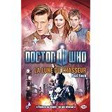 Doctor Who, Tome  : La Lune du chasseur