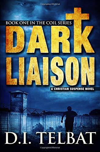 Dark Liaison: A Christian Suspense Novel (The COIL Series, Band 1) - Clean Coil