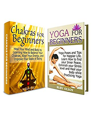 Yoga For Beginners Box Set: Yoga and Chakras For Beginners. Learn How to Balance Your Chakras and Practise Yoga Poses For Happy Live and Inner Peace (Yoga ... for beginners, yoga poses) (English Edition)
