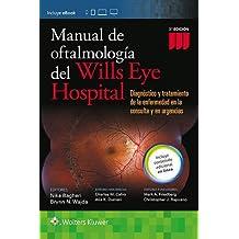 Manual de Oftalmologia del Wills Eye Hospital: Diagnóstico y tratamiento de la enfermedad en la consulta y en urgencias