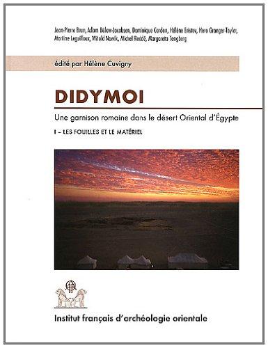 Didymoi : Une garnison romaine dans le dsert oriental d'Egypte, tome 1 : Les fouilles et le matriel
