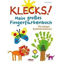 Klecks! Mein großes Fingerfarbenbuch: Mit lustigen Sachinformationen