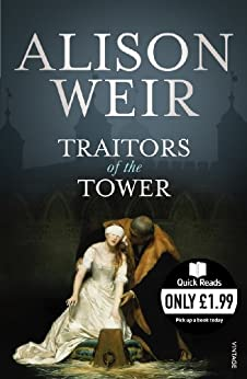 Traitors of the Tower (Quick Reads) by [Weir, Alison]