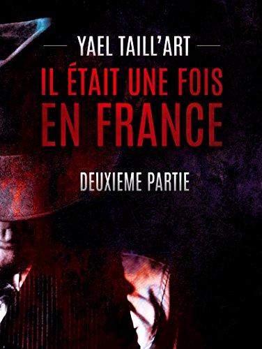 Couverture du livre Il était une fois en France - Deuxième Partie