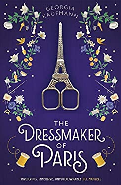 The Dressmaker of Paris: 'A story of loss and escape, redemption and forgiveness. Fans of Lucinda Riley will adore it' (Sunday Express) (English Edition)