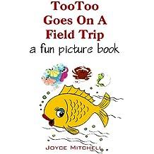TooToo Goes on a Field Trip: Children's Picture Book (Fun Picture Book, Educational, Children's Books, Preschool, Kids Adventures)