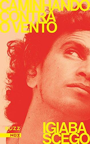 Caminhando contra o vento (Portuguese Edition)