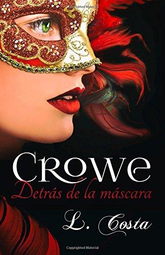 Crowe, Detras de la mascara: Volume 1