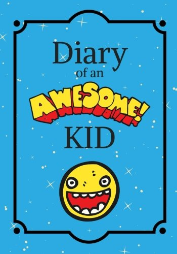 Diary of an Awesome Kid: Children's Journal: 100 Pages Lined, Creative Journal, Notebook, Diary (7 x 10 inches): Volume 7 (Draw and Write Journal) por Uncle Amon