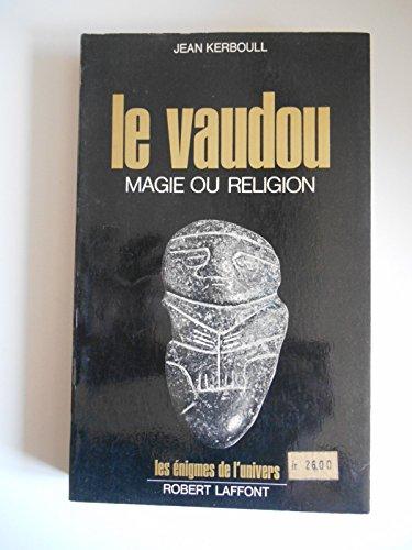 Le vaudou magie ou religion / Kerboull, Jean / Rf46017