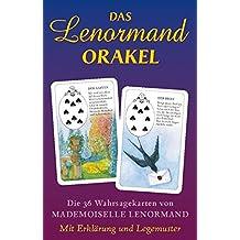 Das Lenormand Orakel: Die 36 Wahrsagenkarten von Mademoiselle Lenormand – Mit Erklärung und Legemuster
