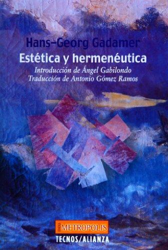 Estetica y Hermeneutica/ Aesthetics and Hermeneutics por Hans-Georg Gadamer