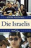 Die Israelis: Leben in einem außergewöhnlichen Land