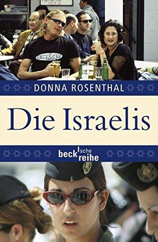 Die Israelis: Leben in einem außergewöhnlichen Land (Beck'sche Reihe)