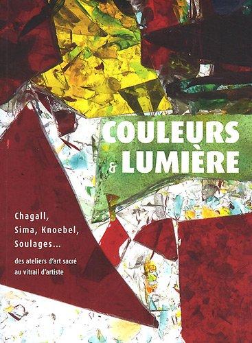 couleurs-lumiere-chagall-sima-knoebel-soulages-des-ateliers-dart-sacre-au-vitrail-dartiste