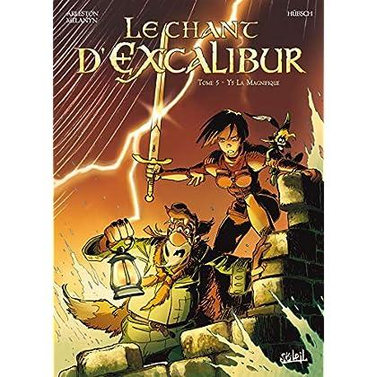 Le chant d'Excalibur, Tome 5 : Ys La Magnifique : Les pierres maudites