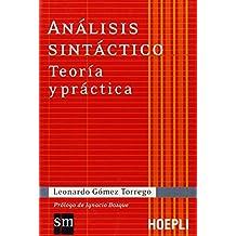 Análisis sintáctico. Teoría y práctica (Grammatiche) de Leonardo Gómez Torrego (1 sep 2008) Tapa dura
