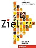 Ziel B1+: Deutsch als Fremdsprache / Paket Kursbuch und Arbeitsbuch mit Lerner-CD-ROM