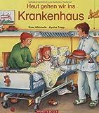 Heute gehen wir ins Krankenhaus