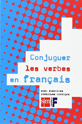Conjuguer les verbes en français, ESO : avec exercices pratiques corrigés