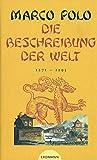 Die Beschreibung der Welt: 1271-1295 - Marco Polo, Detlef Brennecke