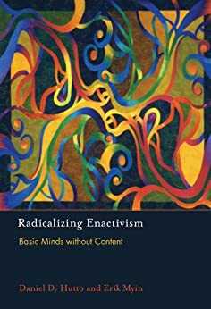 Radicalizing Enactivism: Basic Minds without Content (MIT Press) (English Edition) di [Hutto, Daniel D., Myin, Erik]