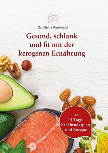 Gesund, schlank und fit mit der ketogenen Ernährung -