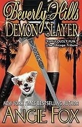 Beverly Hills Demon Slayer (Accidental Demon Slayer) (Volume 6) by Angie Fox (2014-06-10)