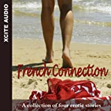 French Connection: A Collection of Four Erotic Stories