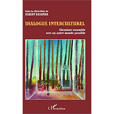 Dialogue interculturel: Cheminer ensemble vers un autre monde possible