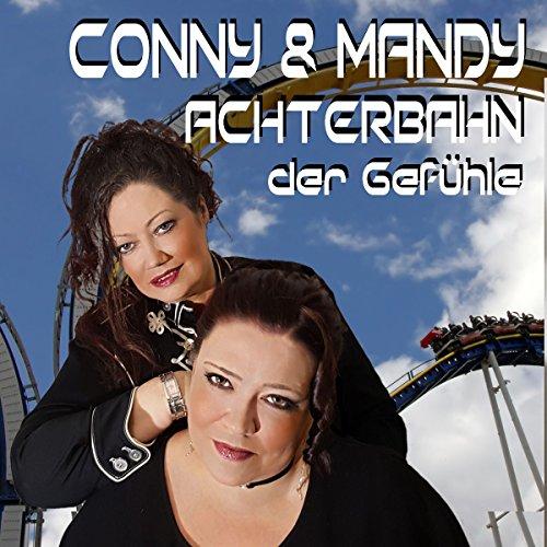 Conny & Mandy - Achterbahn der Gefühle