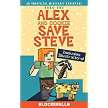 Alex and Cookie Save Steve (Adventures of Alex and Cookie Book 1) (English Edition)