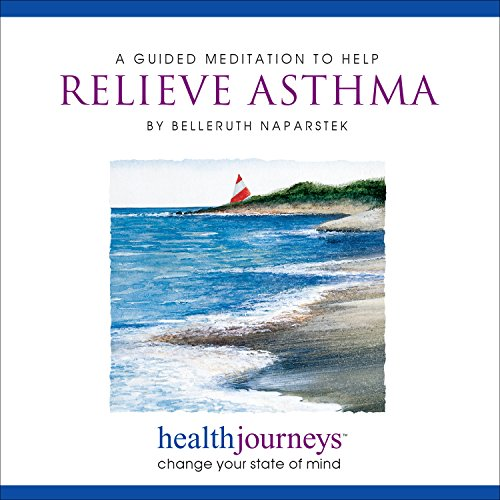 A Meditation to Help Relieve Asthma- Guided Imagery and Affirmations for Symptom Relief from Asthma, COPD, Allergies and Other Respiratory Problems -