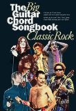 The Big Guitar Chord Songbook: Classic Rock [Lyrics & Chords]