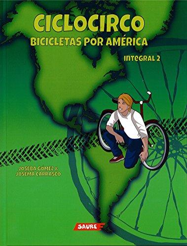 CICLOCIRCO BICICLETAS POR AMÉRICA (integral) por Joseba Gómez