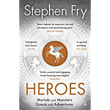 Heroes: Mortals and Monsters, Quests and Adventures (The Mythos Volumes)