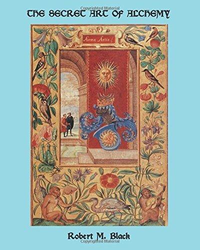 The Secret Art of Alchemy by Robert M. Black (2016-02-24)