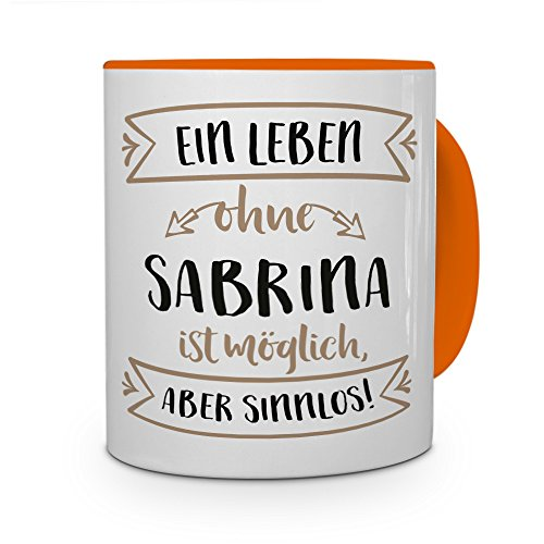 PrintPlanet® Tasse mit Namen Sabrina - Motiv Sinnlos - Namenstasse, Kaffeebecher, Mug, Becher, Kaffeetasse - Farbe Orange