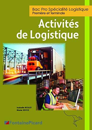 Activites de Logistiques Première et Tale Bac Pro Logistique par Rollet-Sevoz